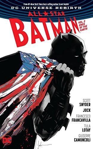 All-Star Batman Vol. 2: Ends of the Earth (Rebirth)