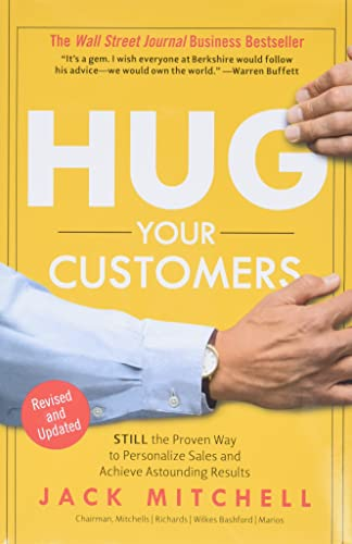 Hug Your Customers: The Proven Way to Personalize Sales and Achieve Astounding Results ***SIGNED ...