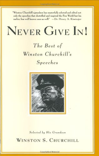 9781401300562: Never Give In!: The Best of Winston Churchill's Speeches