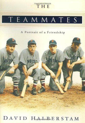 The Teammates, A Portrait of a Friendship [signed by Bobby Doerr]: Halberstam, David