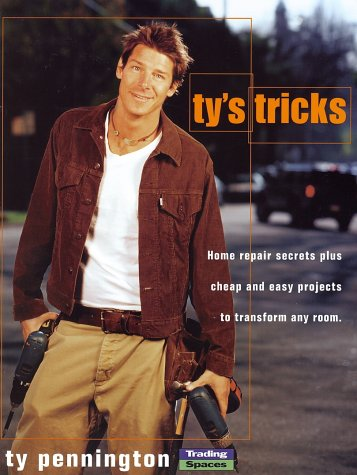 9781401300678: Ty's Tricks: Home Repair Secrets Plus Cheap and Easy Projects to Transform Any Room