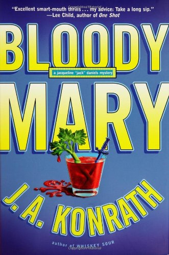 "Bloody Mary: A Jacqueline ""Jack"" Daniels Mystery: J. A. Konrath"