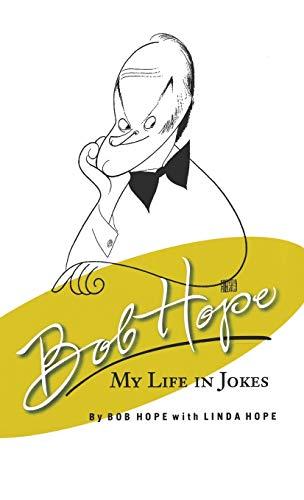 Bob Hope: My Life in Jokes: Hope, Bob; Hope, Linda