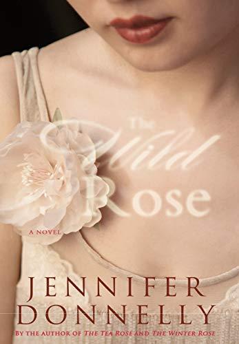 The Wild Rose: Donnelly, Jennifer