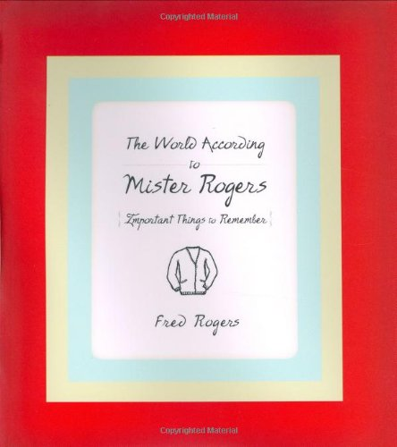 9781401301064: The World According to Mister Rogers: Important Things to Remember