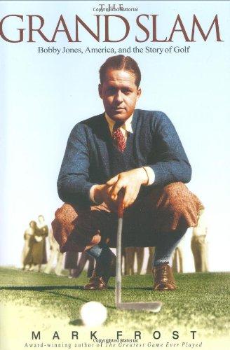 9781401301088: The Grand Slam: Bobby Jones, America, and the Story of Golf