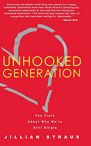 9781401301323: Unhooked Generation: The Truth About Why We're Still Single
