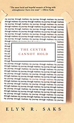 9781401301385: The Center Cannot Hold: My Journey Through Madness