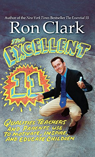 9781401301415: The Excellent 11: Qualities Teachers and Parents Use to Motivate, Inspire, and Educate Children