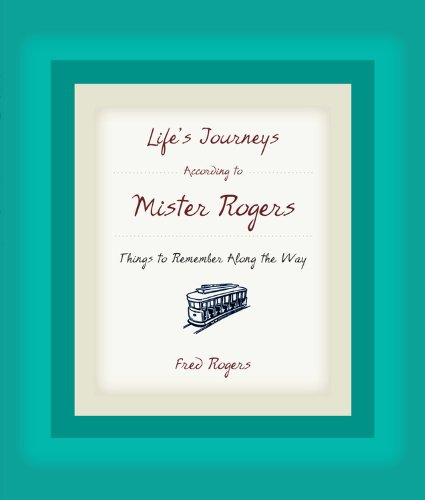 9781401301699: Life's Journeys According to Mister Rogers: Things to Remember Along the Way