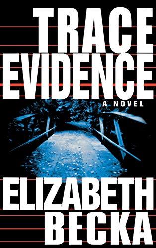 9781401301743: Trace Evidence: A Novel