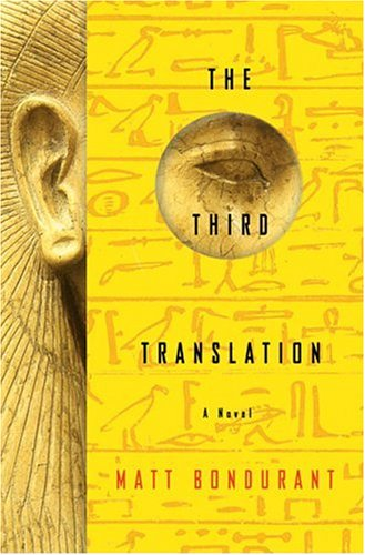The Third Translation : A Novel: Bondurant, Matt