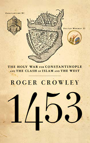9781401301910: 1453: The Holy War for Constantinople and the Clash of Islam and the West