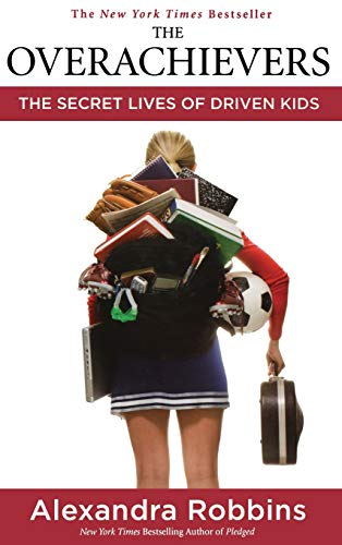 9781401302016: The Overachievers: The Secret Lives of Driven Kids