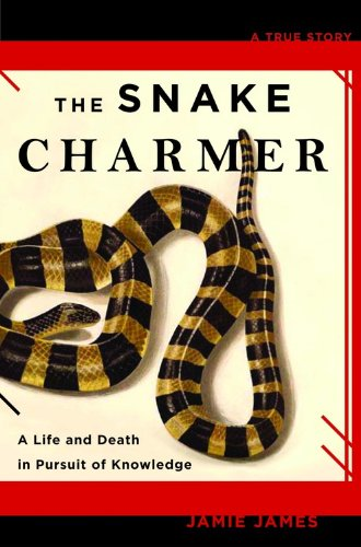 9781401302139: The Snake Charmer: A Life and Death in Pursuit of Knowledge