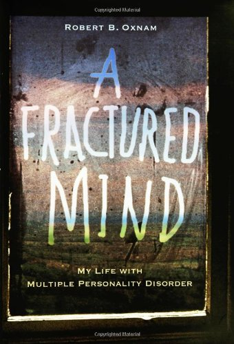 9781401302276: A Fractured Mind: My Life with Multiple Personality Disorder