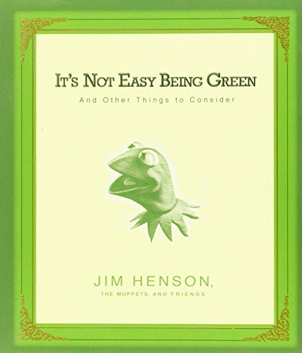 9781401302429: It's Not Easy Being Green: And Other Things to Consider