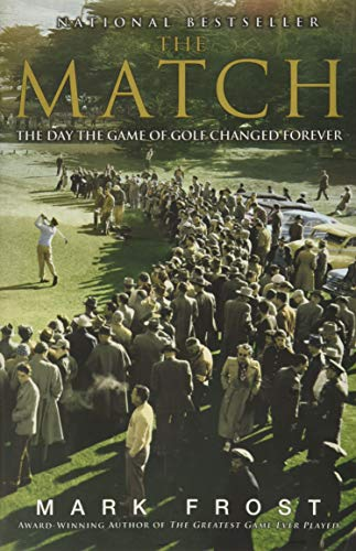 The Match: The Day the Game of Golf Changed Forever: Frost, Mark