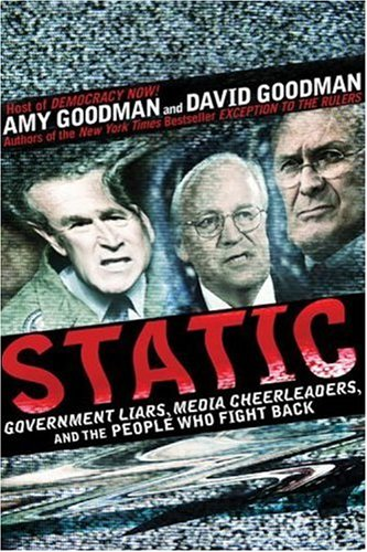 STATIC - Government Liars, Media Cheerleaders, and the People Who Fight Back (*autographed*): ...