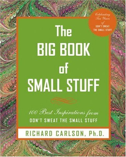 9781401302993: The Big Book of Small Stuff: 100 of the Best Inspirations from Don't Sweat the Small Stuff