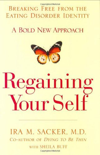 9781401303051: Regaining Your Self: Breaking Free from the Eating Disorder Indenty: A Bold New Approach