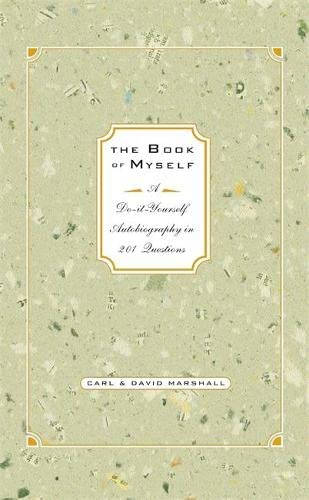 The Book of Myself: A Do-it-yourself Autobiography in 201 Questions: Carl Marshall; David Marshall