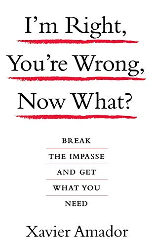 9781401303464: I'm Right, You're Wrong, Now What?: Break the Impasse and Get What You Need