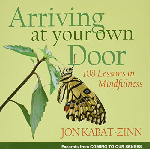 9781401303617: Arriving at Your Own Door: 108 Lessons in Mindfulness