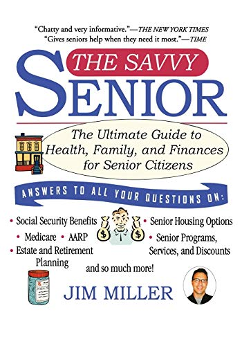 The Savvy Senior: The Ultimate Guide to Health, Family, and Finances for Senior Citizens: Jim ...
