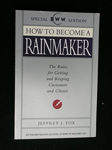 How to Become a Rainmaker: Jeffrey J. Fox