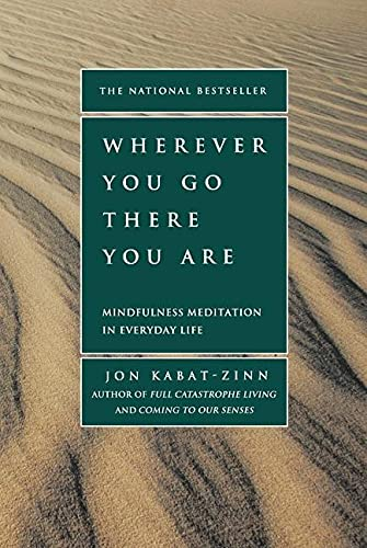 9781401307783: Wherever You Go, There You Are: Mindfulness Meditation in Everyday Life