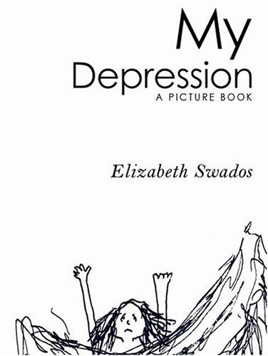 9781401307899: My Depression: A Picture Book