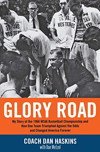 9781401307912: Glory Road: My Story of the 1966 NCAA Basketball Championship and How One Team Triumphed Against the Odds and Changed America Forever
