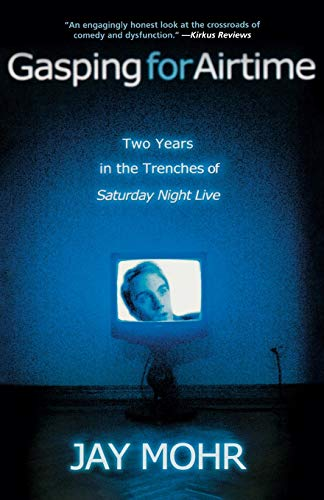 9781401308018: Gasping for Airtime: Two Years in the Trenches of Saturday Night Live