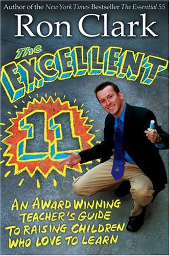 9781401308032: The Excellent 11: Qualities Teachers and Parents Use to Motivate, Inspire, and Educate Children
