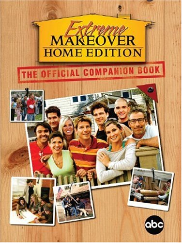 9781401308193: Extreme Makeover: The Official Companion Book