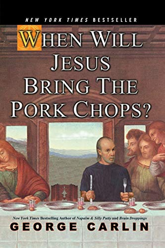 9781401308216: When Will Jesus Bring the Pork Chops?