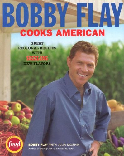 9781401308254: Bobby Flay Cooks American: Great Regional Recipes with Sizzling New Flavors
