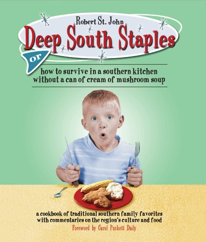 9781401308384: Deep South Staples: or How to Survive in a Southern Kitchen Without a Can of Cream of Mushroom Soup
