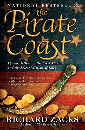 9781401308490: The Pirate Coast: Thomas Jefferson, the First Marines, and the Secret Mission of 1805