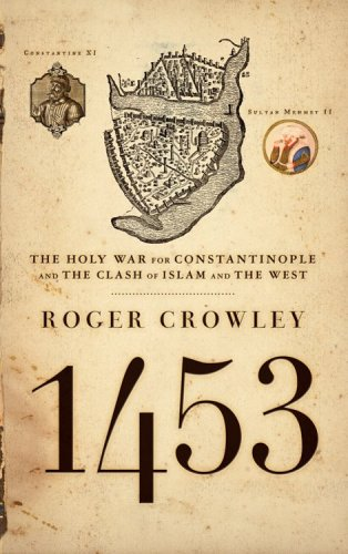 9781401308506: 1453: The Holy War for Constantinople and the Clash of Islam and the West