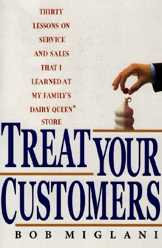 9781401308568: Treat Your Customers: Thirty Lessons on Service and Sales That I Learned at My Family's Dairy Queen Store
