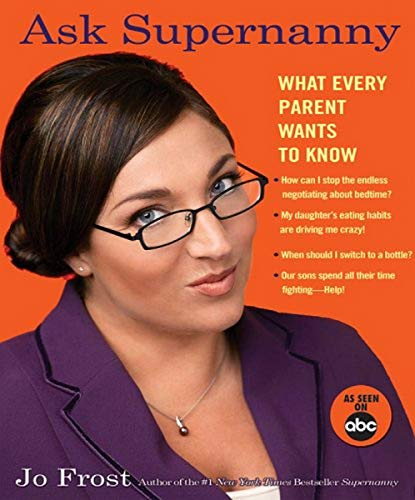 9781401308643: Ask Supernanny: What Every Parent Wants to Know