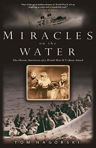 9781401308711: Miracles on the Water: The Heroic Survivors of a World War II U-Boat Attack