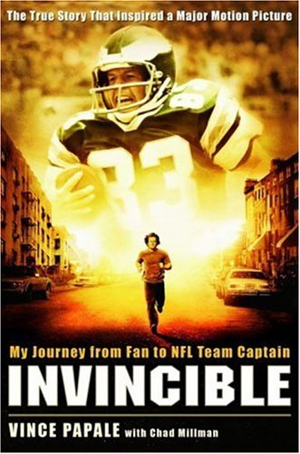 Invincible: My Journey from Fan to NFL Team Captain: Papale, Vince; Millman, Chad