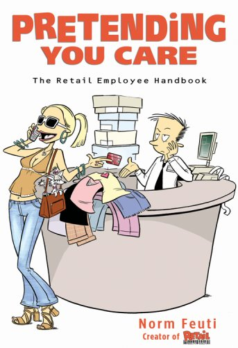 9781401308902: Pretending You Care: The Retail Employee Handbook