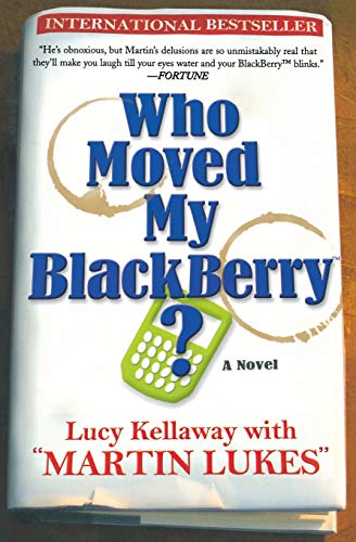 9781401308919: Who Moved My Blackberry?: A Novel
