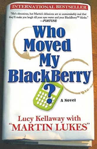 9781401308919: Who Moved My Blackberry?: A Novel
