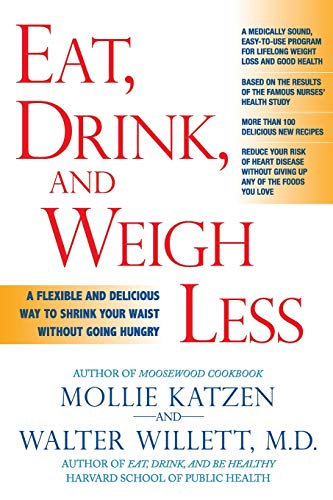 9781401308926: Eat, Drink, and Weigh Less: A Flexible and Delicious Way to Shrink Your Waist Without Going Hungry