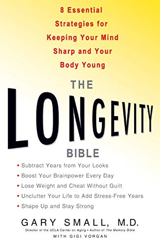 9781401308988: The Longevity Bible: 8 Essential Strategies for Keeping Your Mind Sharp and Your Body Young